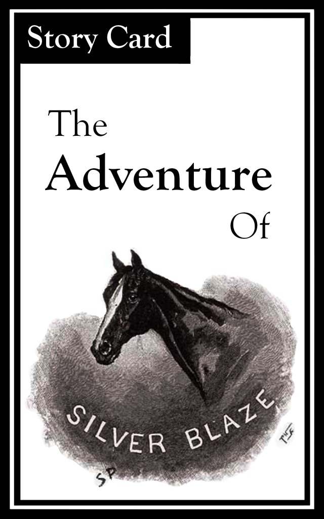 "The title is ""The Adventure of Silver Blaze.""  There is an image of a horse."